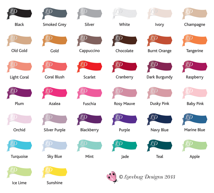 Swatches of colours we offer in our designs.